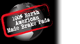 100% North American Made Brake Pads